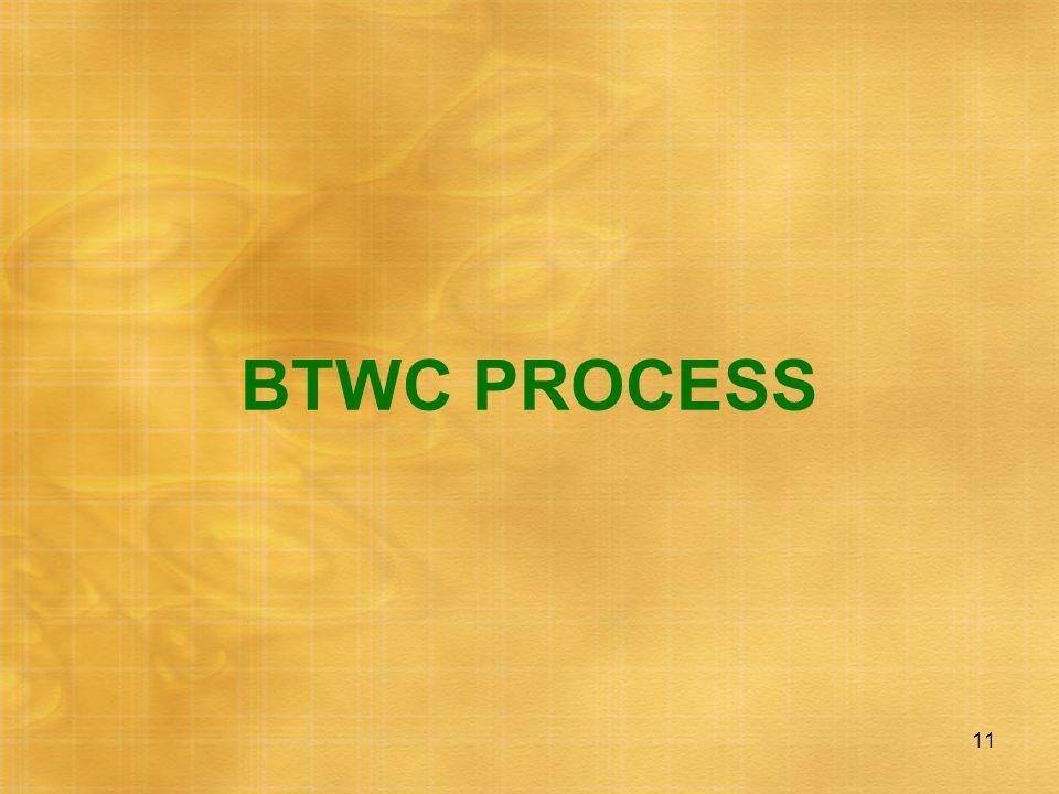 11 BTWC PROCESS
