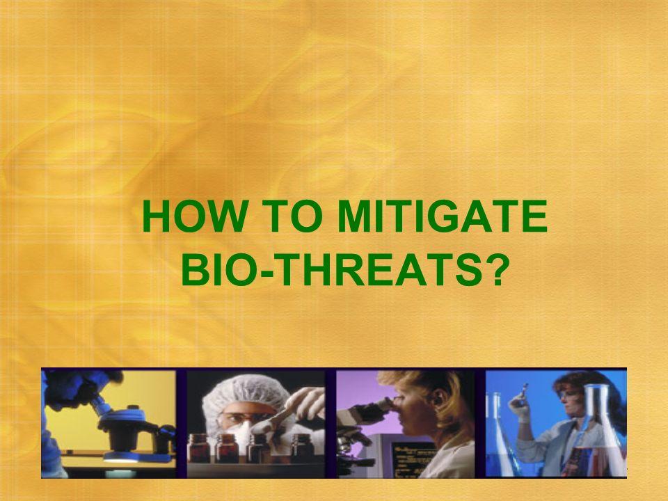 14 HOW TO MITIGATE BIO-THREATS?