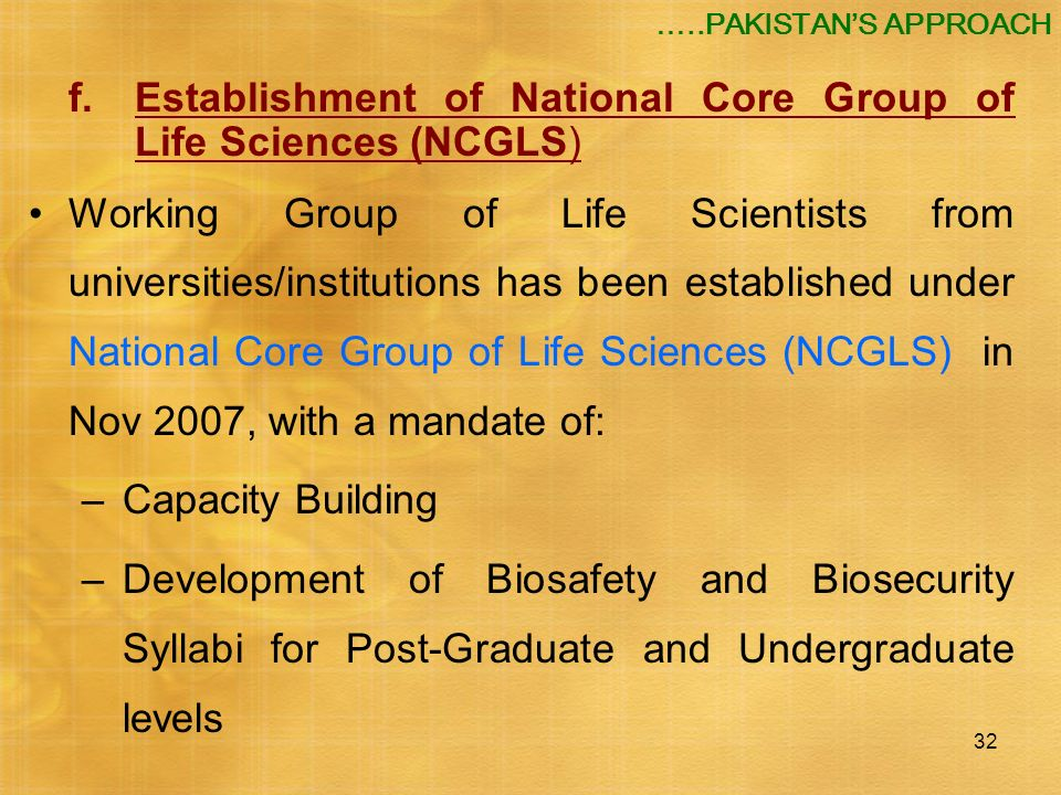 32 f.Establishment of National Core Group of Life Sciences (NCGLS) Working Group of Life Scientists from universities/institutions has been establishe