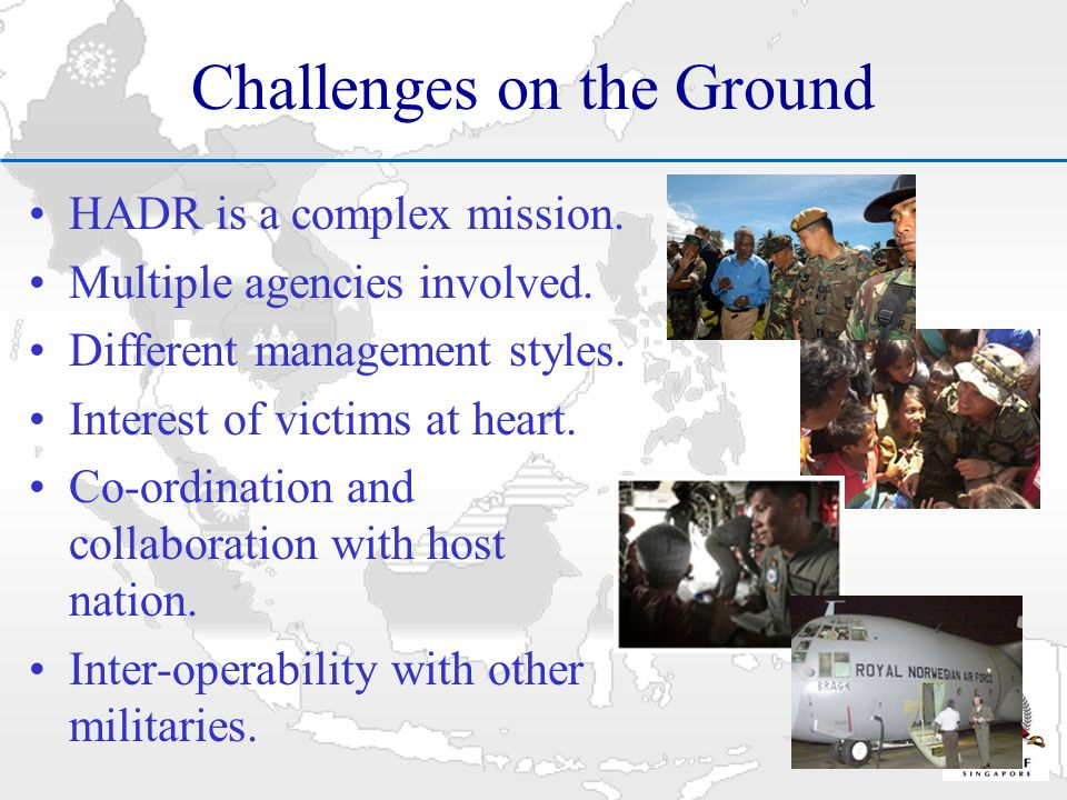 Challenges on the Ground HADR is a complex mission.