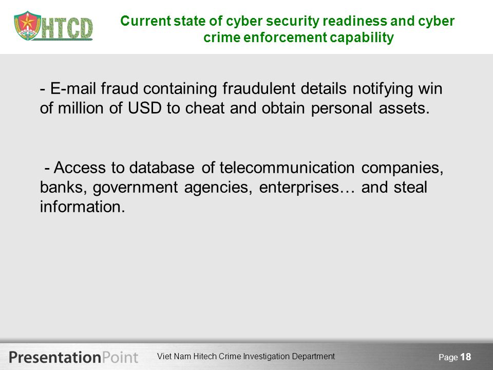 Viet Nam Hitech Crime Investigation Department Page 18 Current state of cyber security readiness and cyber crime enforcement capability - E-mail fraud