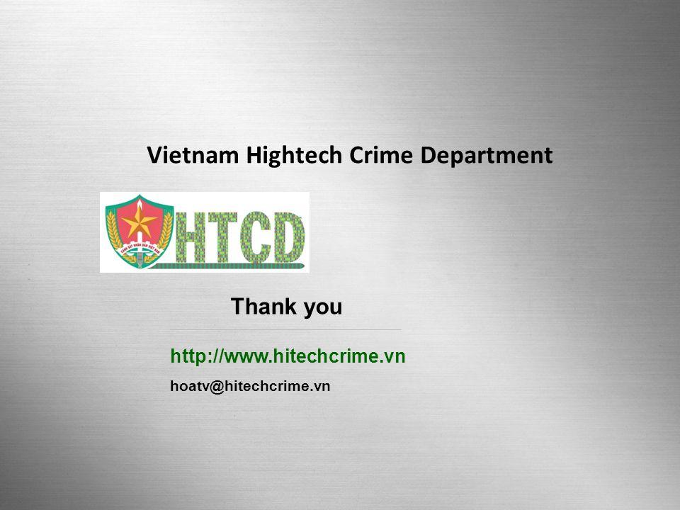 Viet Nam Hitech Crime Investigation Department Page 23 http://www.hitechcrime.vn hoatv@hitechcrime.vn Thank you Vietnam Hightech Crime Department