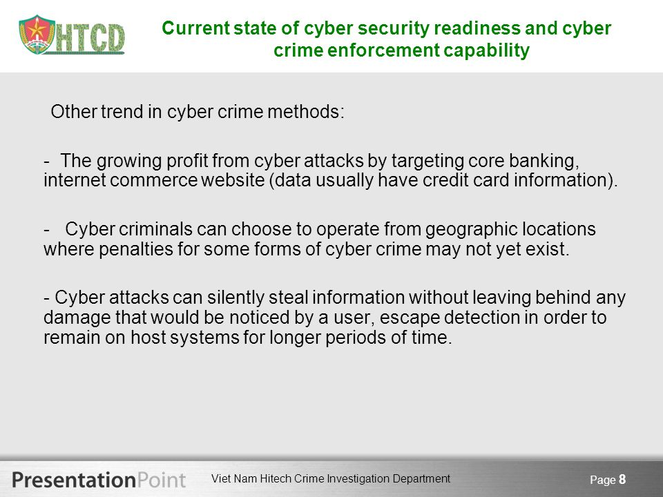 Viet Nam Hitech Crime Investigation Department Page 8 Current state of cyber security readiness and cyber crime enforcement capability Other trend in