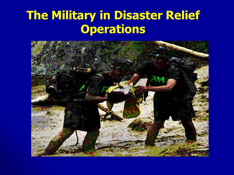 The Military in Disaster Relief Operations