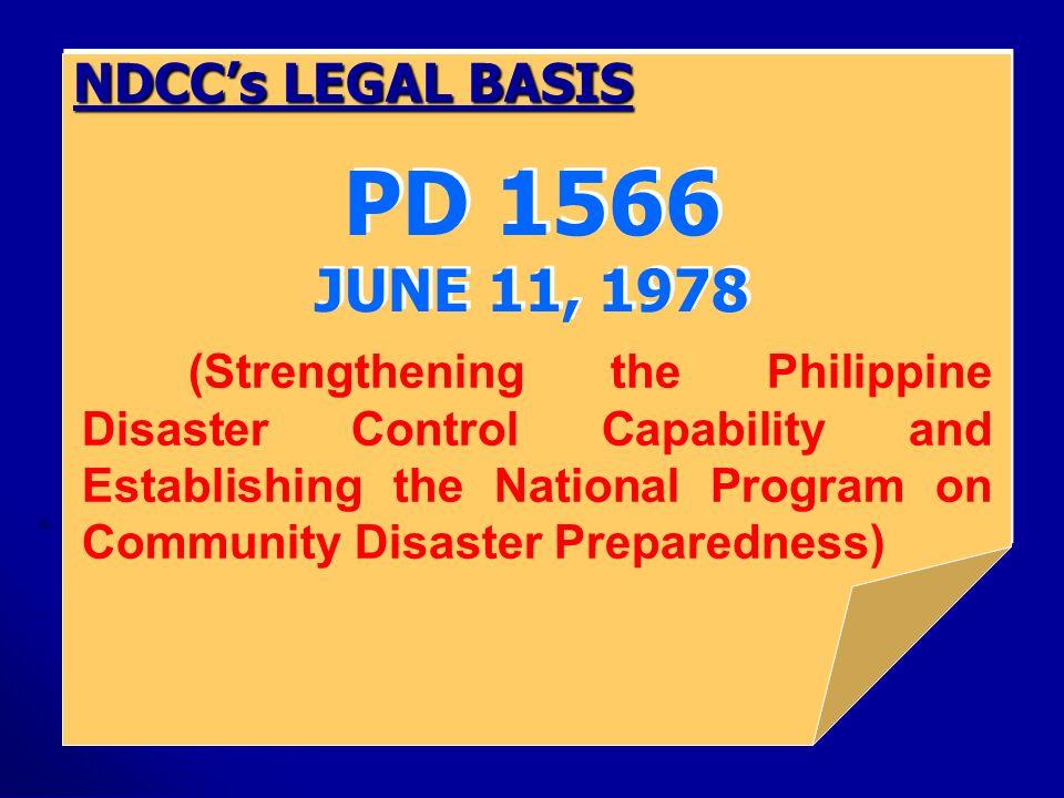(Strengthening the Philippine Disaster Control Capability and Establishing the National Program on Community Disaster Preparedness) PD 1566 JUNE 11, 1