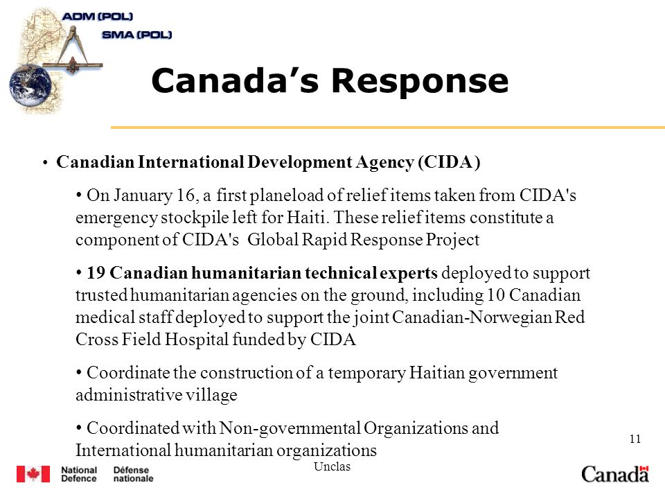 Unclas 11 Canadas Response Canadian International Development Agency (CIDA ) On January 16, a first planeload of relief items taken from CIDA's emerge