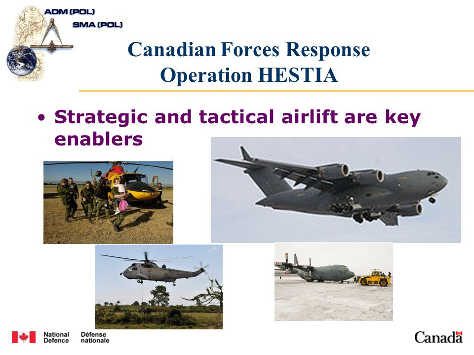 Canadian Forces Response Operation HESTIA Strategic and tactical airlift are key enablers
