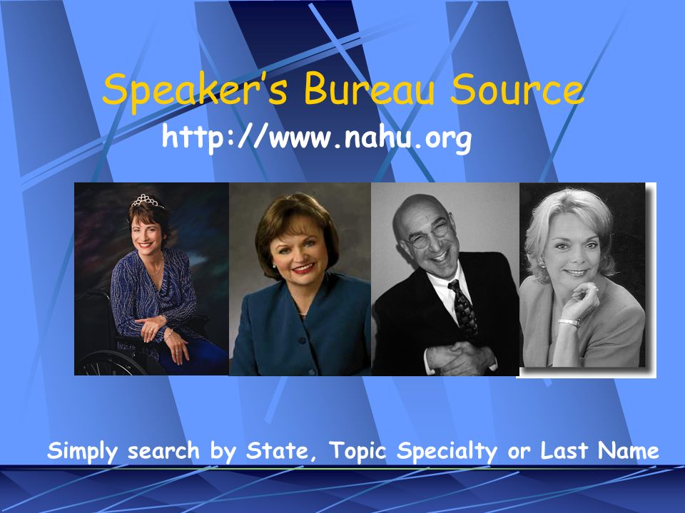 Speakers Bureau Source   Simply search by State, Topic Specialty or Last Name
