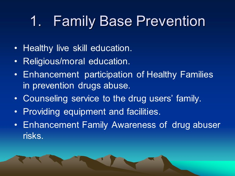 1.Family Base Prevention Healthy live skill education.