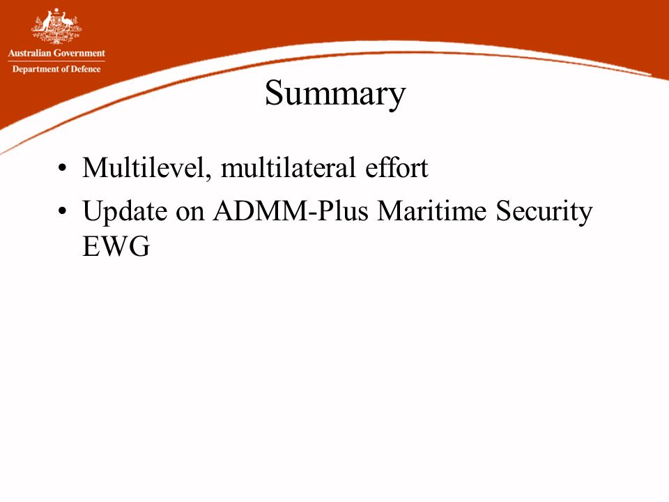 Summary Multilevel, multilateral effort Update on ADMM-Plus Maritime Security EWG