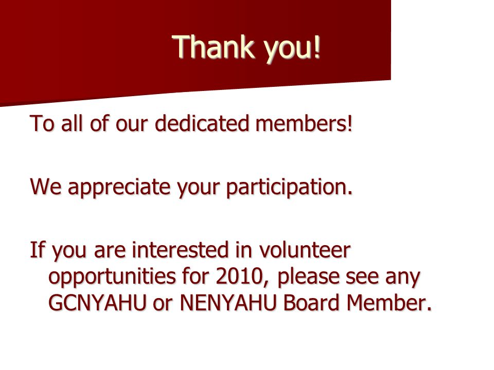 Thank you. To all of our dedicated members. We appreciate your participation.