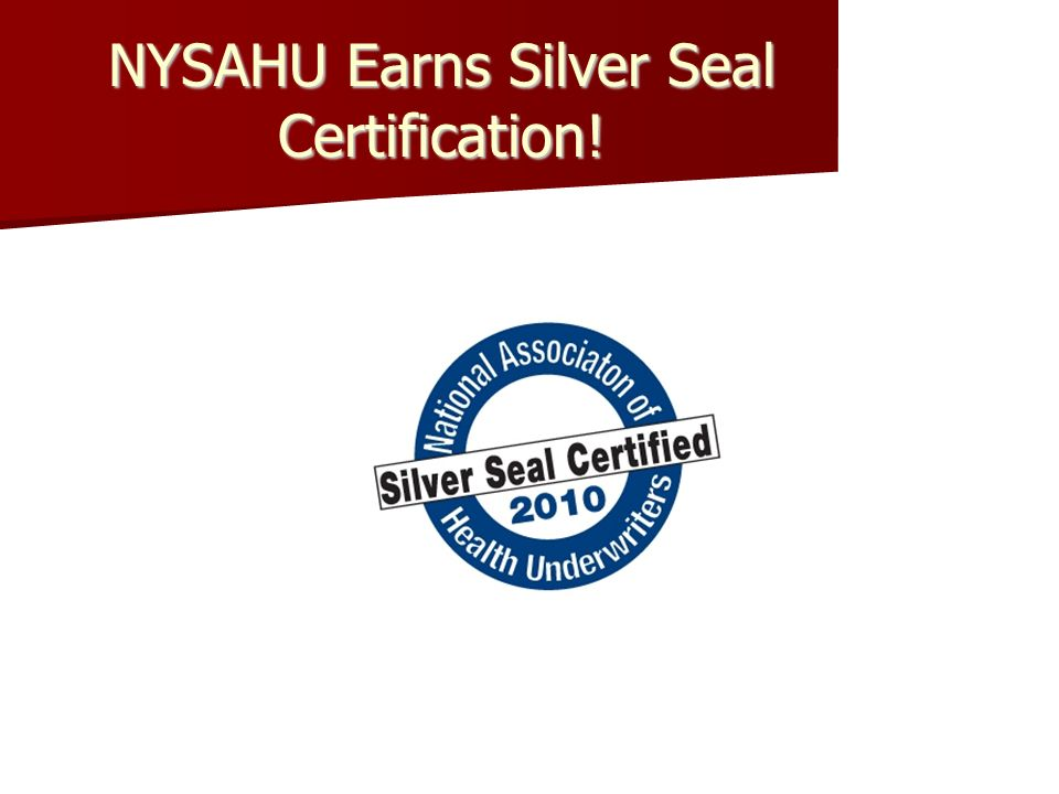 NYSAHU Earns Silver Seal Certification!
