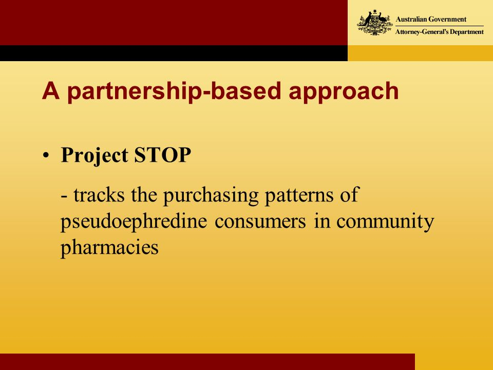 A partnership-based approach Project STOP - tracks the purchasing patterns of pseudoephredine consumers in community pharmacies