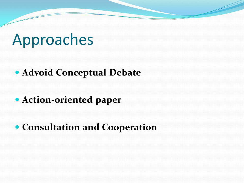 Approaches Advoid Conceptual Debate Action-oriented paper Consultation and Cooperation