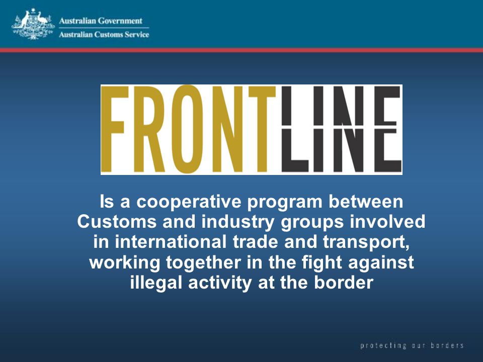 Is a cooperative program between Customs and industry groups involved in international trade and transport, working together in the fight against illegal activity at the border