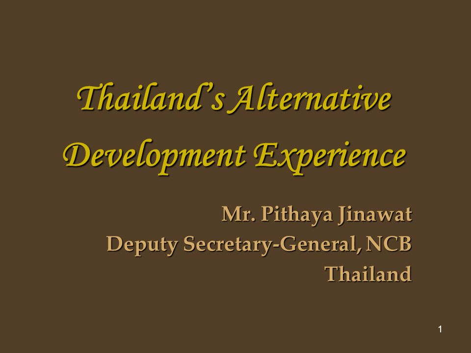 1 Thailands Alternative Development Experience Mr.