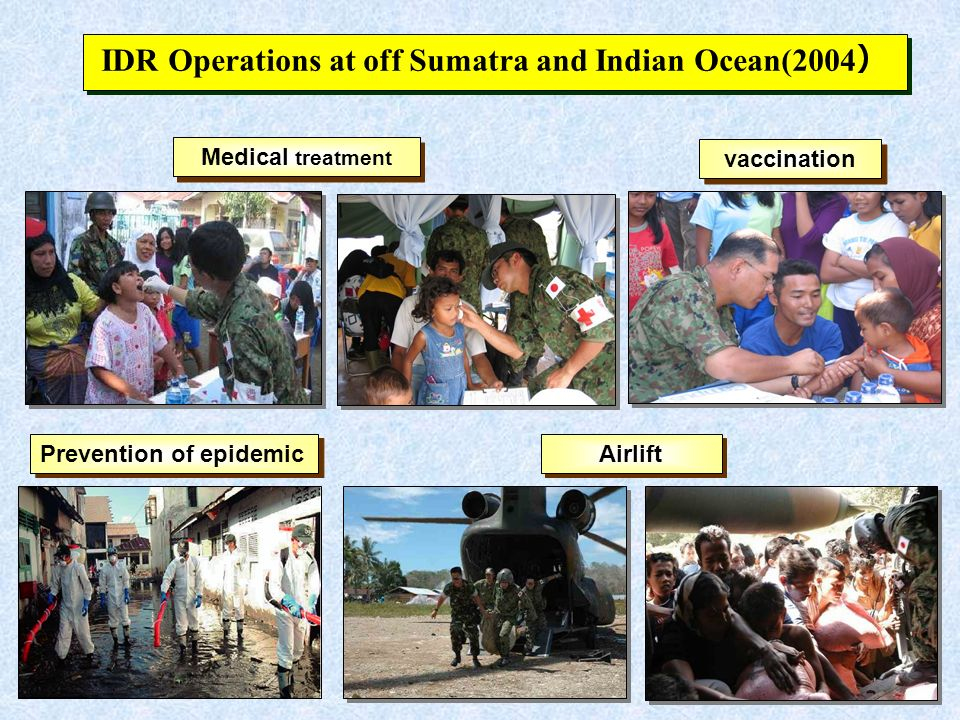 Medical treatment vaccination Prevention of epidemic Airlift IDR Operations at off Sumatra and Indian Ocean(2004