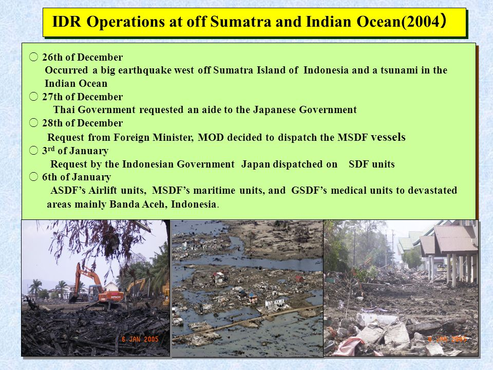 IDR Operations at off Sumatra and Indian Ocean(2004 26th of December Occurred a big earthquake west off Sumatra Island of Indonesia and a tsunami in t
