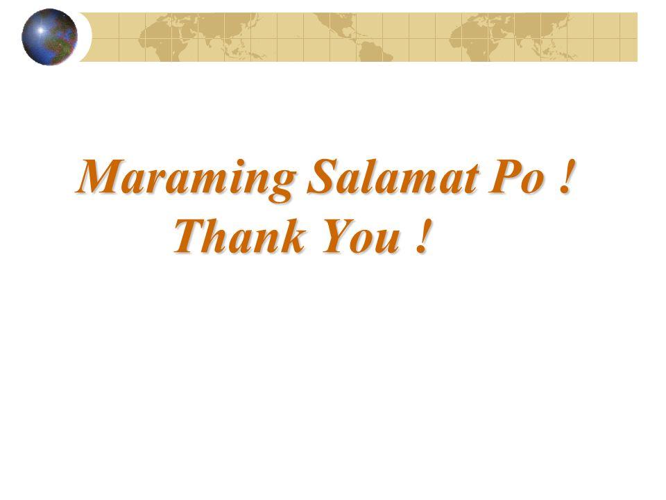 Maraming Salamat Po ! Thank You ! Maraming Salamat Po ! Thank You !