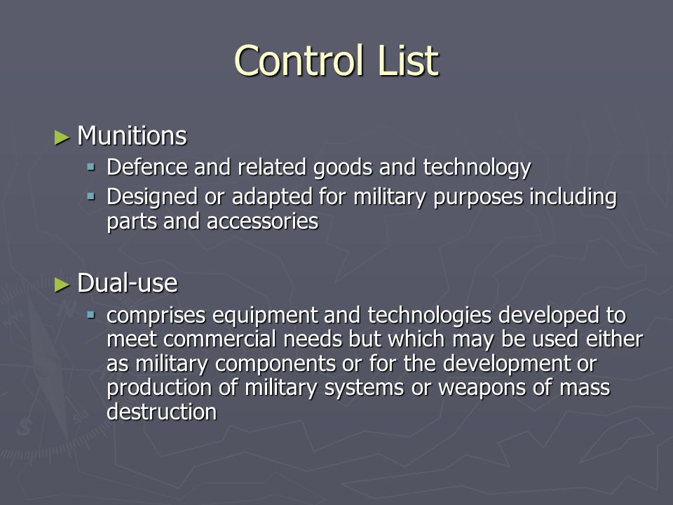 Control List Munitions Munitions Defence and related goods and technology Defence and related goods and technology Designed or adapted for military pu