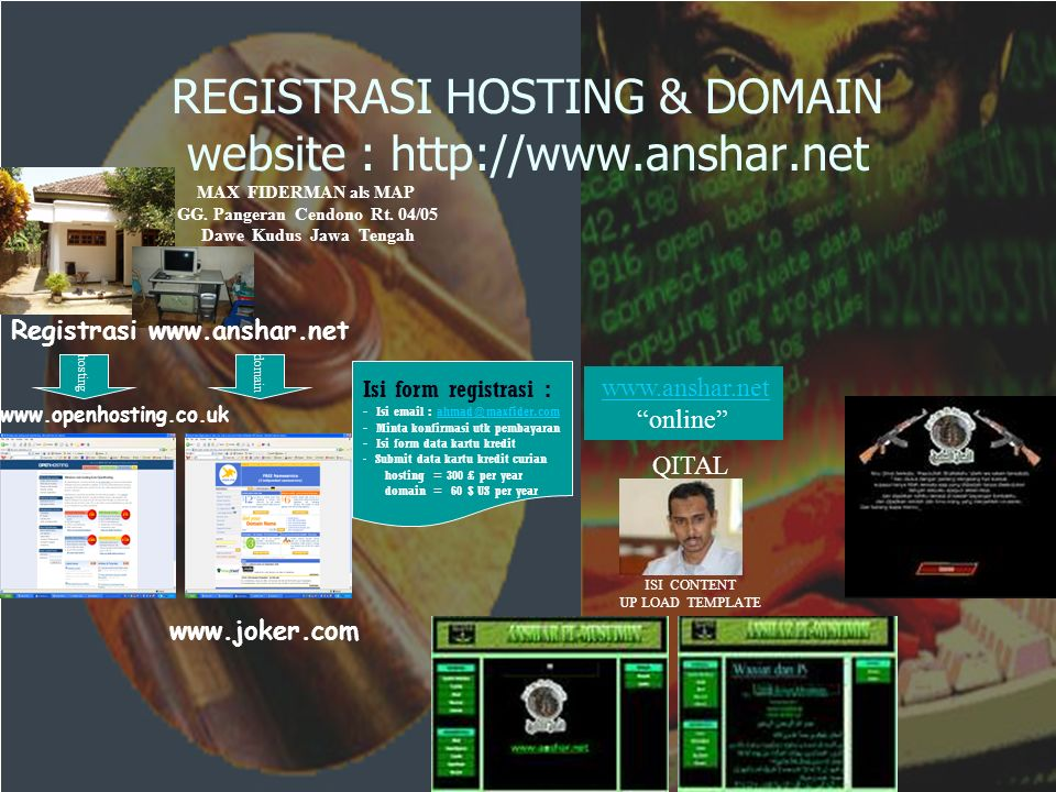 REGISTRASI HOSTING & DOMAIN website : http://www.anshar.net hostingdomain www.openhosting.co.uk www.joker.com MAX FIDERMAN als MAP GG. Pangeran Cendon