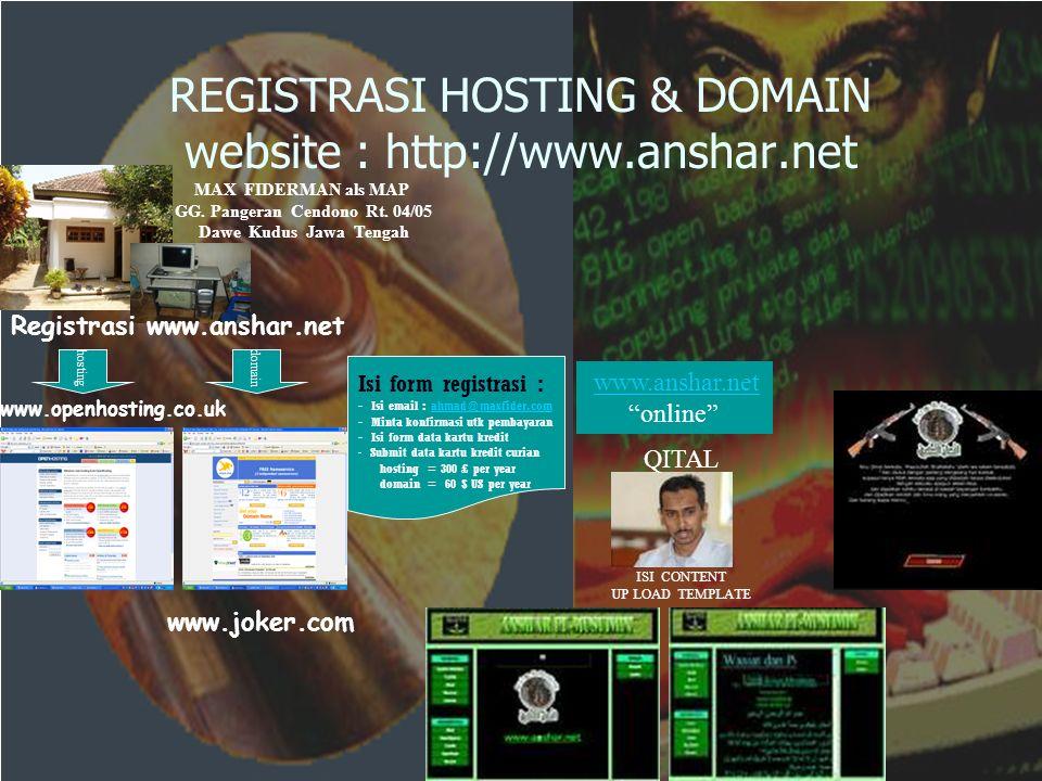 REGISTRASI HOSTING & DOMAIN website : http://www.anshar.net hostingdomain www.openhosting.co.uk www.joker.com MAX FIDERMAN als MAP GG.