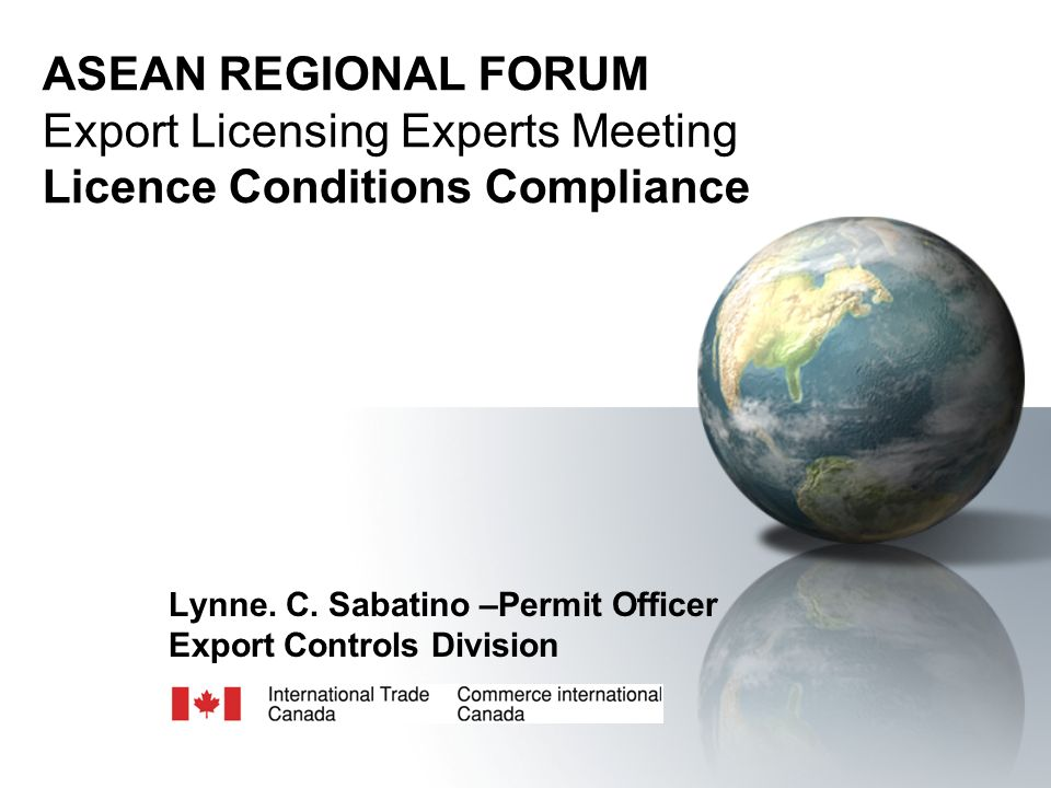 ASEAN REGIONAL FORUM Export Licensing Experts Meeting Licence Conditions Compliance Lynne.