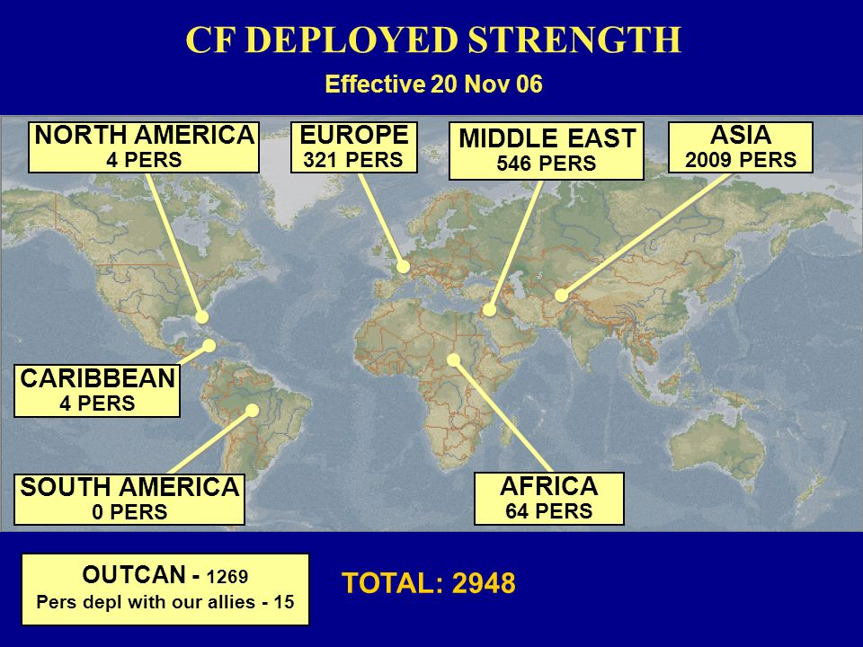 CF DEPLOYED STRENGTH SOUTH AMERICA 0 PERS CARIBBEAN 4 PERS NORTH AMERICA 4 PERS EUROPE 321 PERS ASIA 2009 PERS MIDDLE EAST 546 PERS AFRICA 64 PERS TOT
