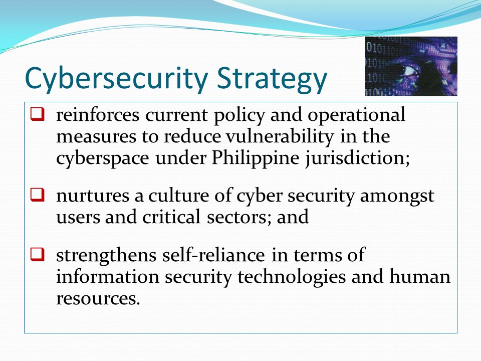CICT established the Cybersecurity Coordinator in order to address cyber related vulnerabilities and oversee the full implementation of the Cyber Security Plan