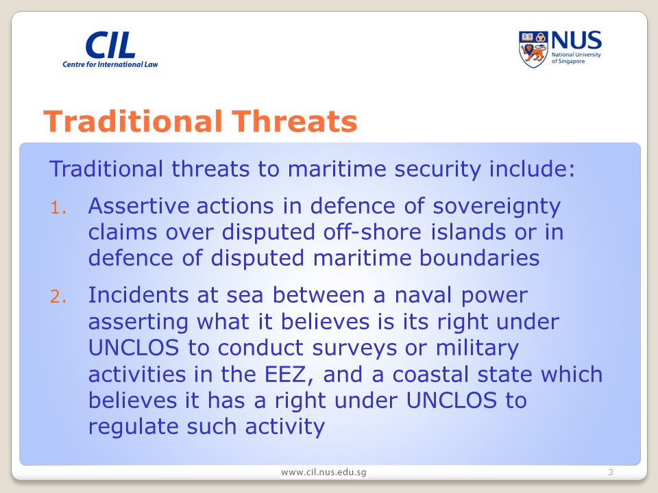 4 Potential traditional threat The extended continental shelf submissions made in May 2009 by States in Southeast Asia and East Asia, and the official protests made by other States to those submissions The submissions and protests laid bare the competing sovereignty claims to islands in the South China Sea which have not been discussed openly for several years If not handled with prudence and caution, the extended shelf submissions could pose a threat to maritime security in the region