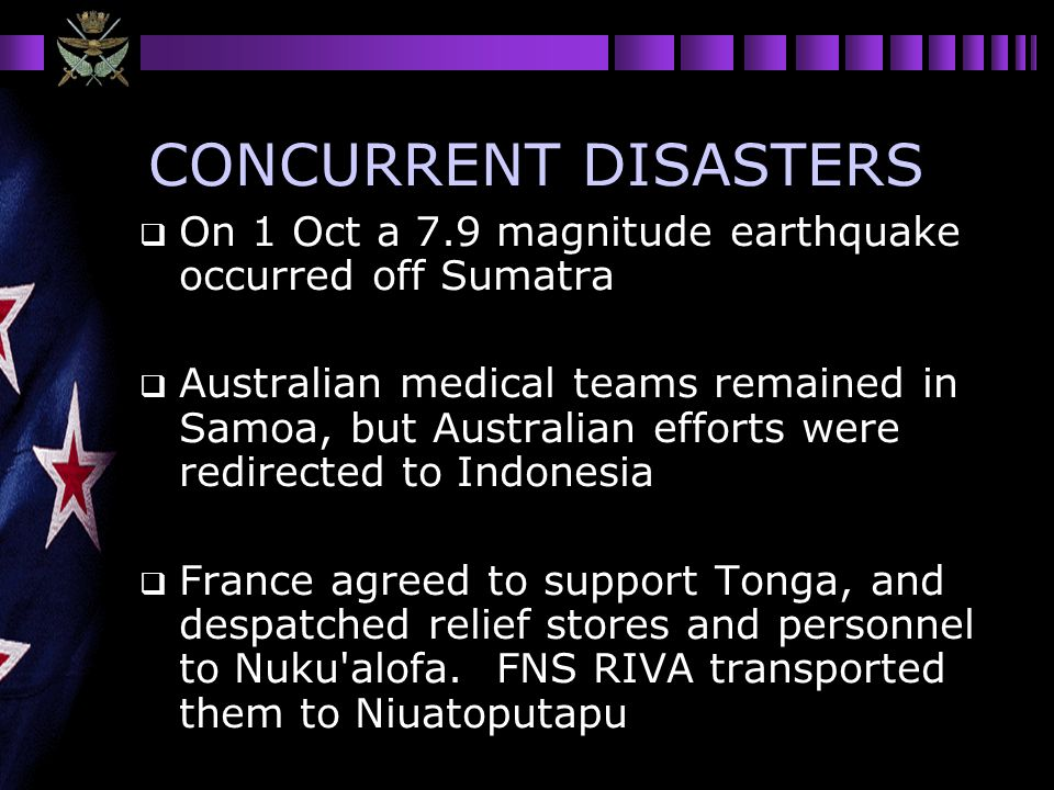 CONCURRENT DISASTERS On 1 Oct a 7.9 magnitude earthquake occurred off Sumatra Australian medical teams remained in Samoa, but Australian efforts were