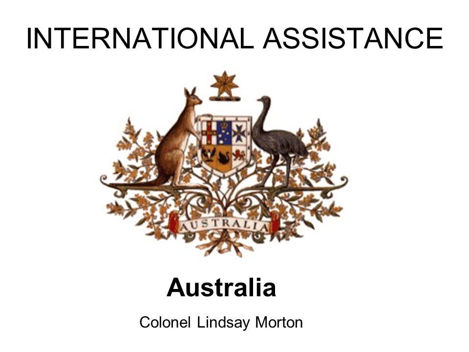 INTERNATIONAL ASSISTANCE Australia Colonel Lindsay Morton