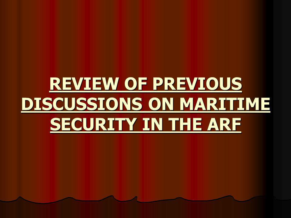 REVIEW OF PREVIOUS DISCUSSIONS ON MARITIME SECURITY IN THE ARF