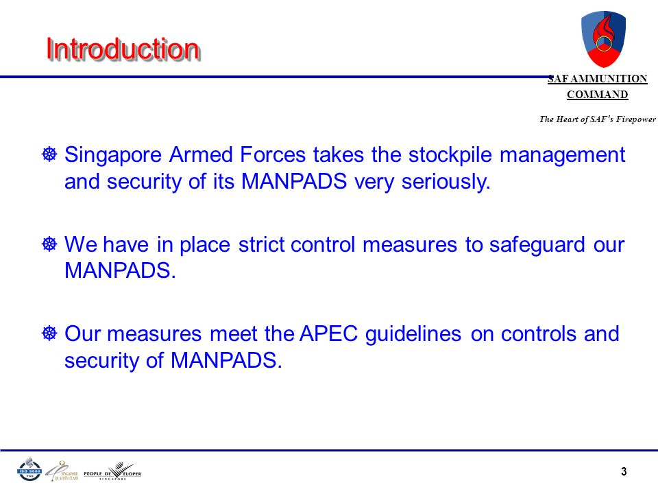 3 SAF AMMUNITION COMMAND The Heart of SAF s Firepower IntroductionIntroduction ]Singapore Armed Forces takes the stockpile management and security of