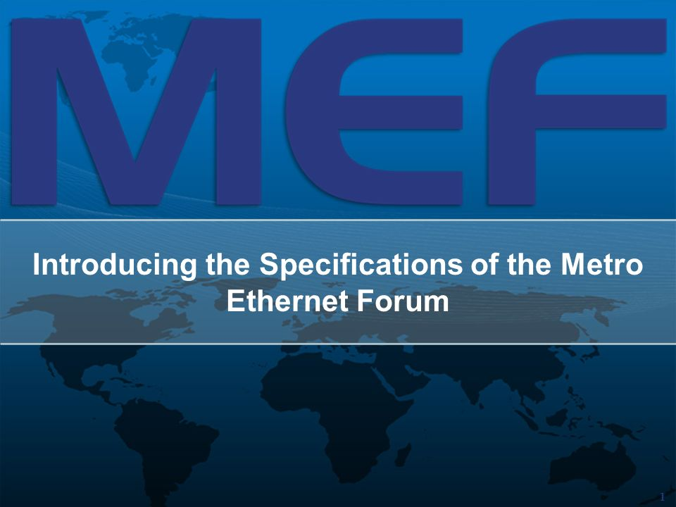 1 Introducing the Specifications of the Metro Ethernet Forum
