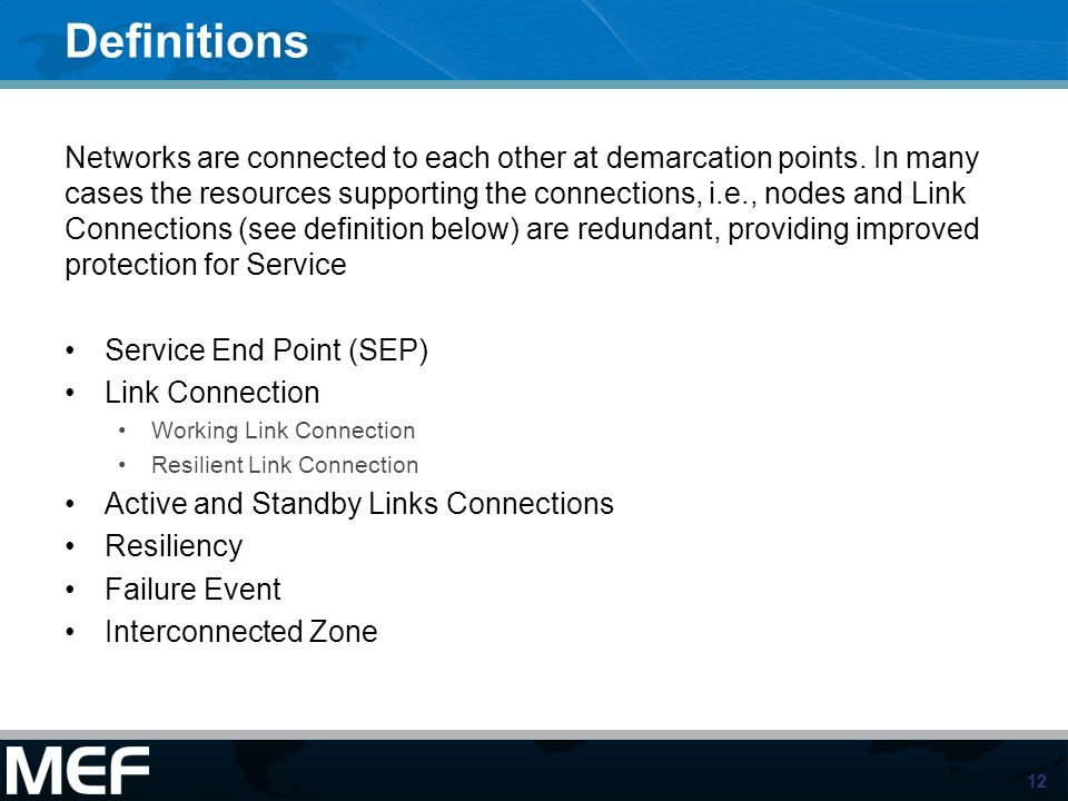 12 Definitions Networks are connected to each other at demarcation points.