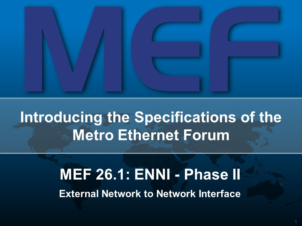 1 Introducing the Specifications of the Metro Ethernet Forum MEF 26.1: ENNI - Phase II External Network to Network Interface