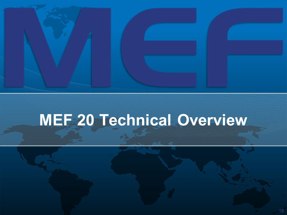18 MEF 20 Technical Overview