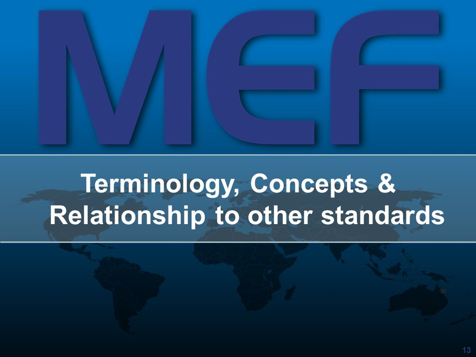 13 Terminology, Concepts & Relationship to other standards