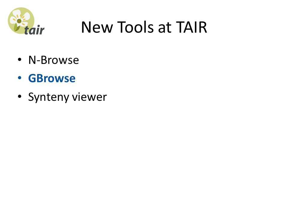 New Tools at TAIR N-Browse GBrowse Synteny viewer