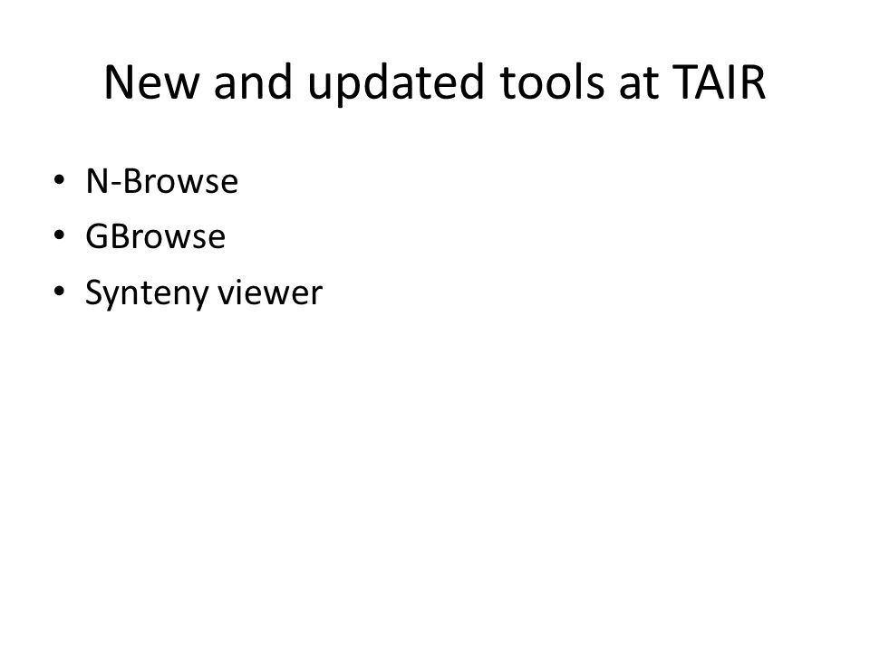 New and updated tools at TAIR N-Browse GBrowse Synteny viewer