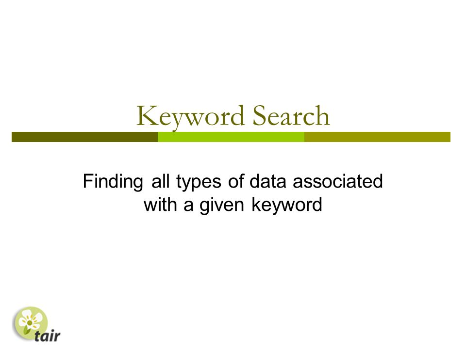 Keyword Search Finding all types of data associated with a given keyword