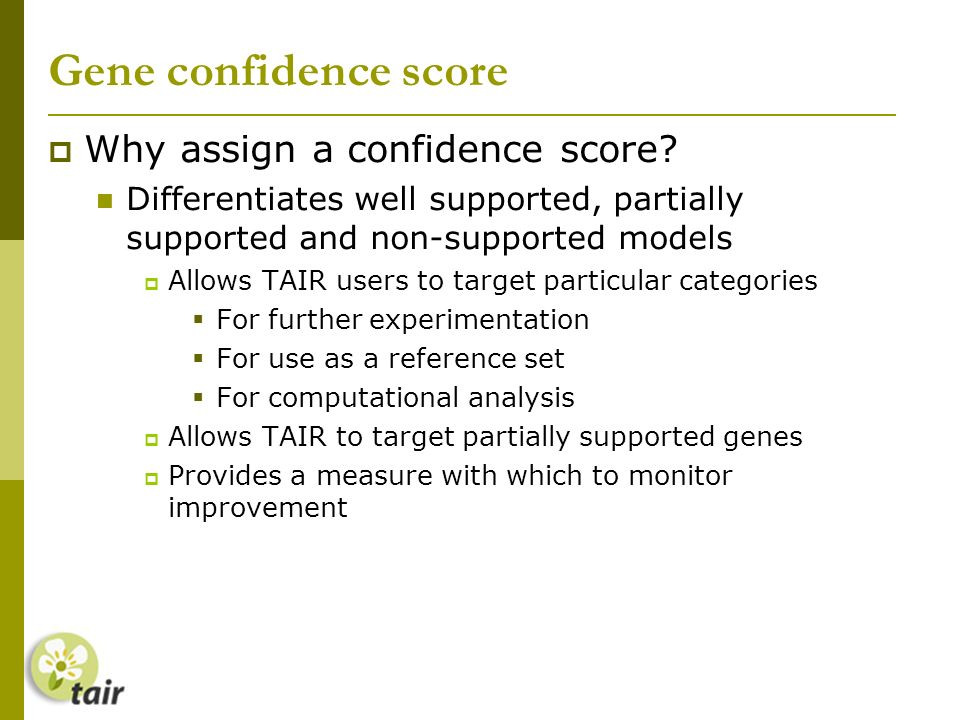 Gene confidence score Why assign a confidence score.