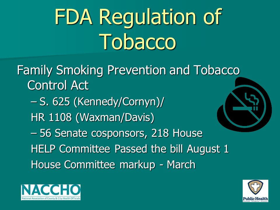 FDA Regulation of Tobacco Family Smoking Prevention and Tobacco Control Act –S.