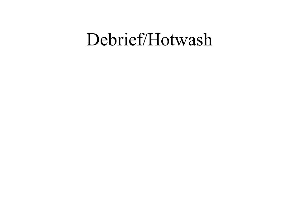 Debrief/Hotwash