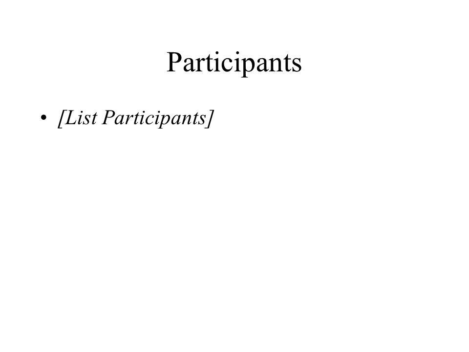 Participants [List Participants]