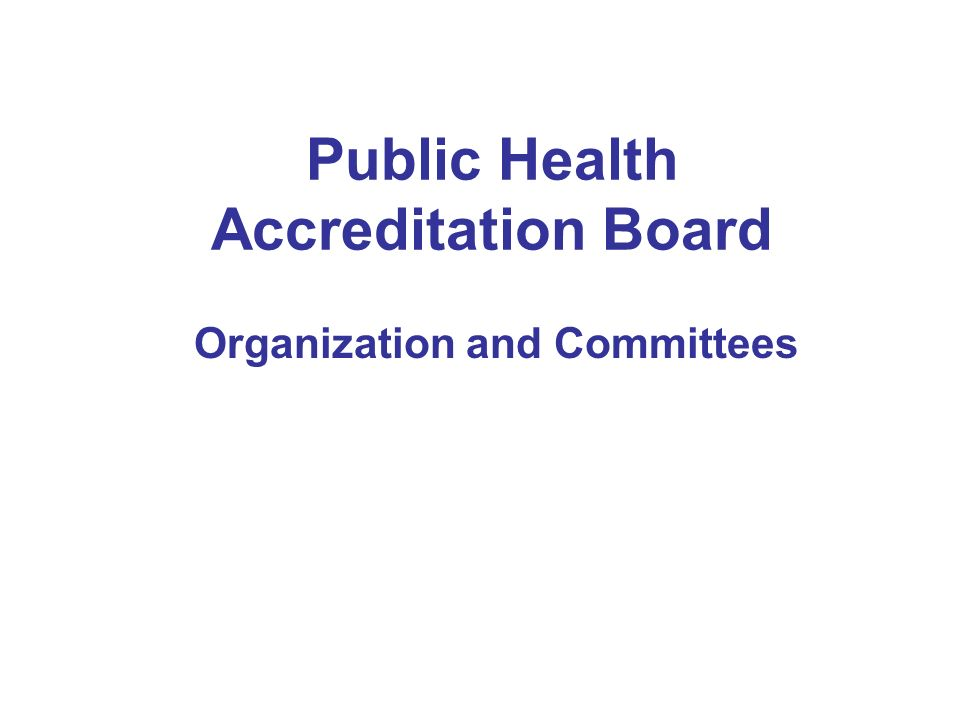 Public Health Accreditation Board Organization and Committees