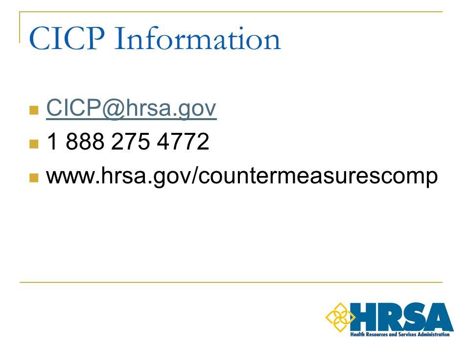 CICP Information CICP@hrsa.gov 1 888 275 4772 www.hrsa.gov/countermeasurescomp