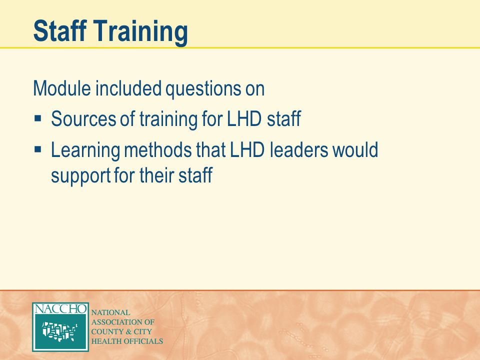 Staff Training Module included questions on Sources of training for LHD staff Learning methods that LHD leaders would support for their staff