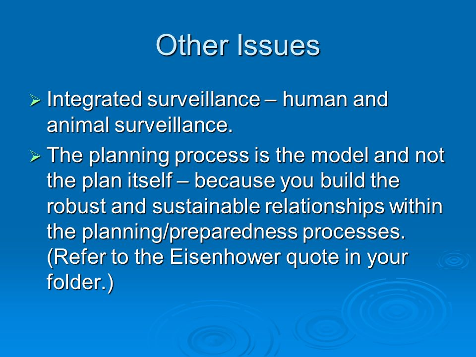 Other Issues Integrated surveillance – human and animal surveillance. Integrated surveillance – human and animal surveillance. The planning process is